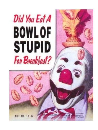 b1854-big-bowl-of-stupid